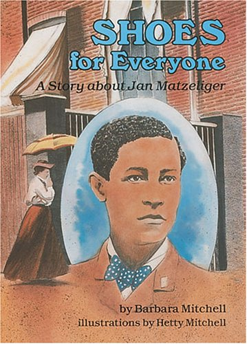 Shoes for Everyone A Story about Jan Matzeliger  1986 (Reprint) edition cover