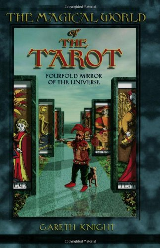 Magical World of the Tarot Fourfold Mirror of the Universe N/A 9780877288732 Front Cover
