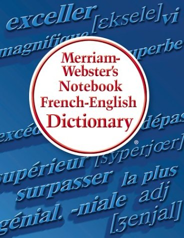 Merriam-Webster's Notebook French-English Dictionary   2004 9780877796732 Front Cover