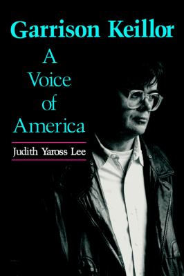 Garrison Keillor A Voice of America  1991 9780878054732 Front Cover