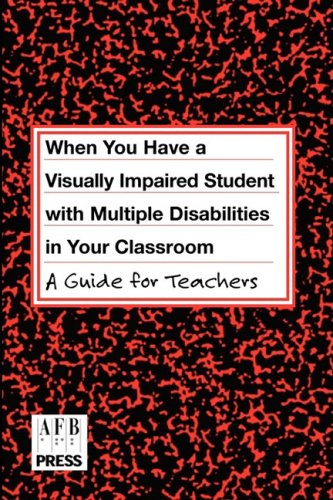 When You Have a Student with Visual and Multiple Disabilities in Your Classroom A Guide for Teachers  2004 edition cover