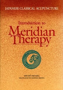 Japanese Classical Acupuncture : Introduction to Meridian Therapy  2011 edition cover