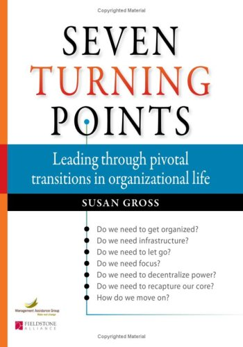 Seven Turning Points Leading Through Pivotal Transitions in Organizational Life  2009 edition cover