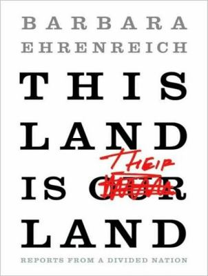 This Land Is Their Land: Reports from a Divided Nation, Library Edition  2008 edition cover