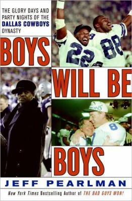 Boys Will Be Boys: The Glory Days and Party Nights of the Dallas Cowboys Dynasty: Library Edition  2008 edition cover