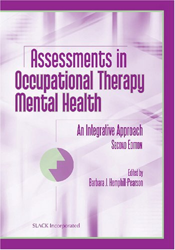 Assessments in Occupational Therapy Mental Health An Integrative Approach 2nd 2008 edition cover