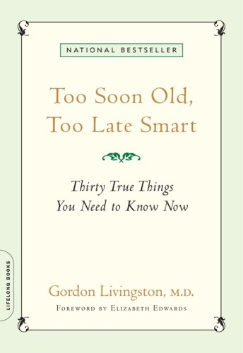 Too Soon Old, Too Late Smart Thirty True Things You Need to Know Now  2008 edition cover