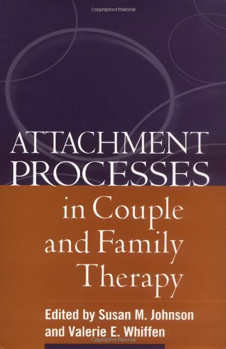 Attachment Processes in Couple and Family Therapy   2003 9781572308732 Front Cover