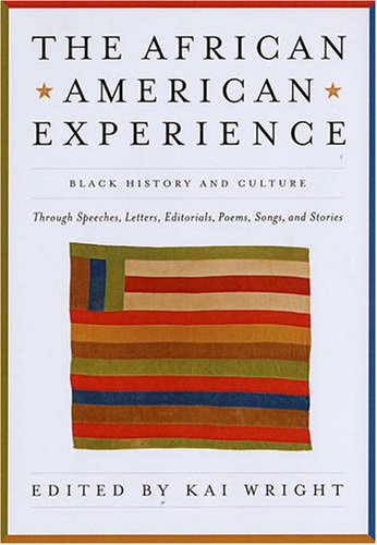 African American Experience Black History and Culture Through Speeches, Letters, Editorials, Poems, Songs, and Stories  2009 edition cover