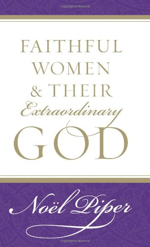 Faithful Women and Their Extraordinary God   2005 edition cover