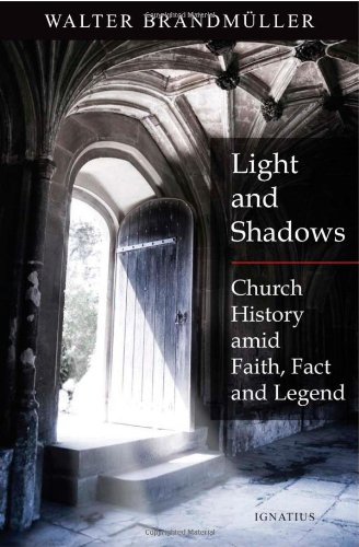 Light and Shadows : Defending Church History amid Faith, Facts and Legends N/A edition cover