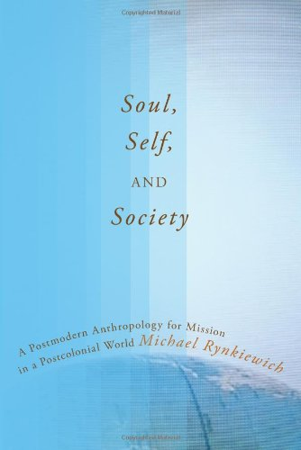 Soul, Self, and Society A Postmodern Anthropology for Mission in a Postmodern World N/A edition cover