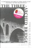 Three-Arched Bridge A Novel N/A edition cover