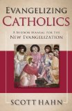 Evangelizing Catholics: A Mission Manual for the New Evangelization  0 edition cover