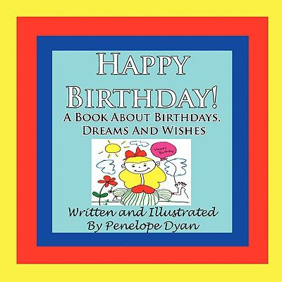 Happy Birthday! a Book about Birthdays, Dreams and Wishes  N/A edition cover