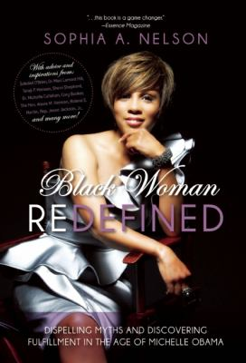 Black Woman Redefined Dispelling Myths and Discovering Fulfillment in the Age of Michelle Obama  2012 edition cover