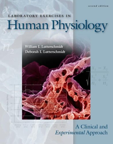 Laboratory Exercises in Human Physiology A Clinical and Experimental Approach 2nd 2009 9780077229733 Front Cover