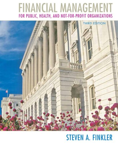 Financial Management for Public, Health, and Not-for-Profit Organizations  3rd 2010 edition cover