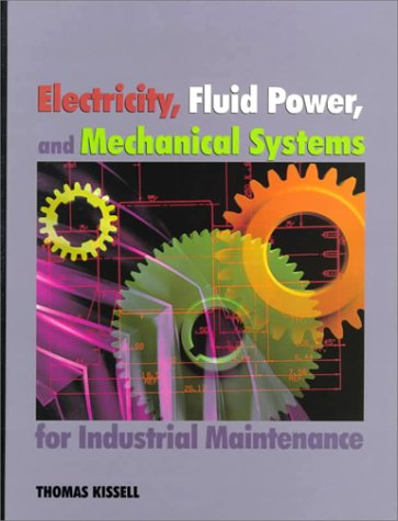 Electricity, Fluid Power, and Mechanical Systems for Industrial Maintenance   1999 9780138964733 Front Cover