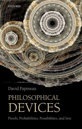 Philosophical Devices Proofs, Probabilities, Possibilities, and Sets  2012 edition cover