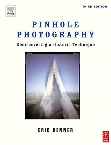 Pinhole Photography Rediscovering a Historic Technique 3rd 2004 (Revised) edition cover