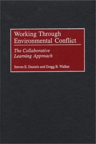 Working Through Environmental Conflict The Collaborative Learning Approach  2001 9780275964733 Front Cover