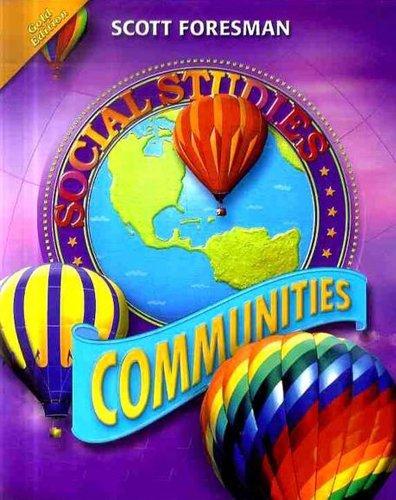 Scott Foresman Social Studies: Communities: Gold Edition  2008 9780328239733 Front Cover
