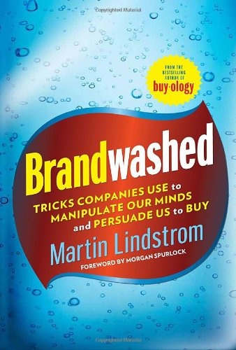 Brandwashed Tricks Companies Use to Manipulate Our Minds and Persuade Us to Buy  2011 edition cover
