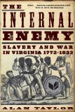 Internal Enemy Slavery and War in Virginia 1772-1832  2014 9780393349733 Front Cover