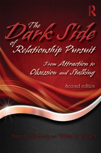 Dark Side of Relationship Pursuit From Attraction to Obsession and Stalking 2nd 2014 (Revised) edition cover