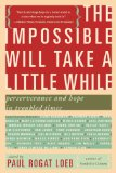 Impossible Will Take a Little While Perseverance and Hope in Troubled Times 2nd 2014 edition cover