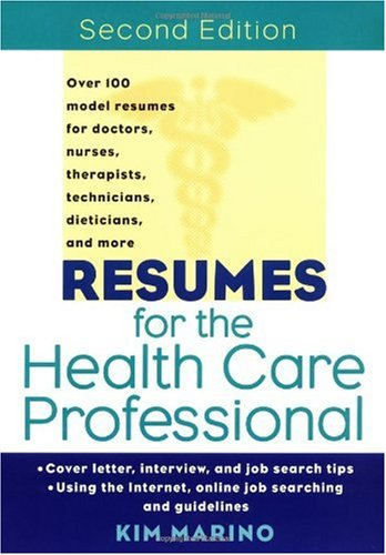 Resumes for the Health Care Professional  2nd 2000 (Revised) 9780471380733 Front Cover