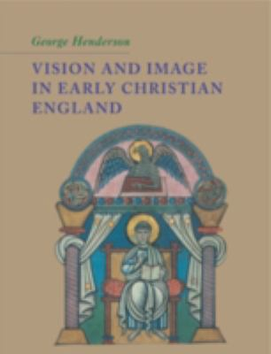 Vision and Image in Early Christian England   2010 9780521180733 Front Cover