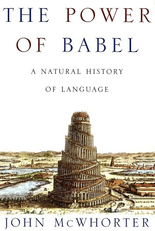 Power of Babel A Natural History of Language  2001 (Revised) edition cover