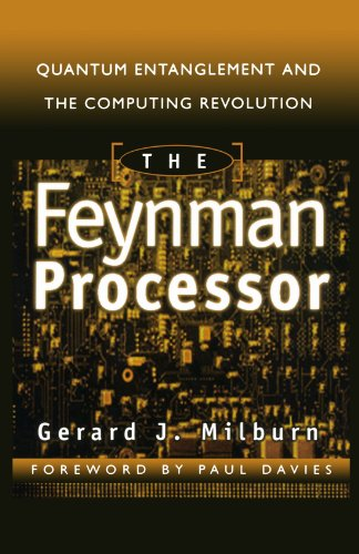 Feynman Processor Quantum Entanglement and the Computing Revolution N/A 9780738201733 Front Cover