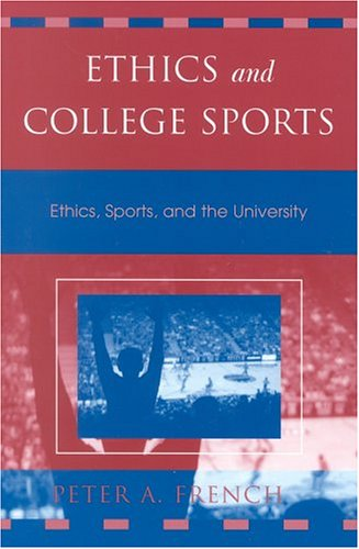 Ethics and College Sports Ethics, Sports, and the University  2004 edition cover