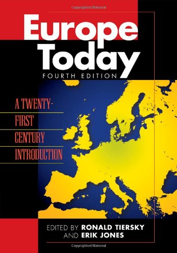 Europe Today A Twenty-First Century Introduction 4th 2011 (Revised) edition cover