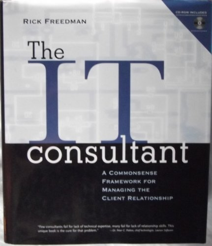 IT Consultant A Commonsense Framework for Managing the Client Relationship  2000 edition cover