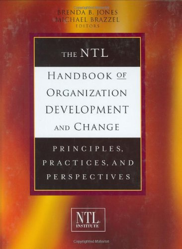 NTL Handbook of Organization Development and Change Principles, Practices, and Perspectives  2006 9780787977733 Front Cover