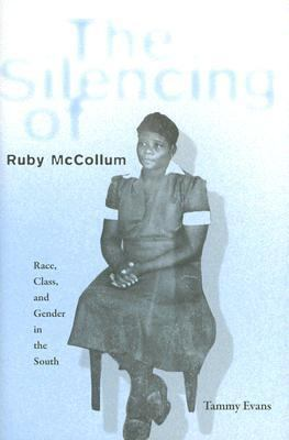 Silencing of Ruby Mccollum Race, Class, and Gender in the South  2006 edition cover