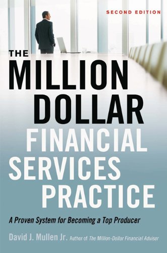 Million-Dollar Financial Services Practice A Proven System for Becoming a Top Producer 2nd 2013 edition cover