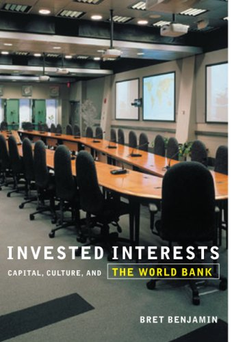 Invested Interests Capital, Culture, and the World Bank  2007 edition cover