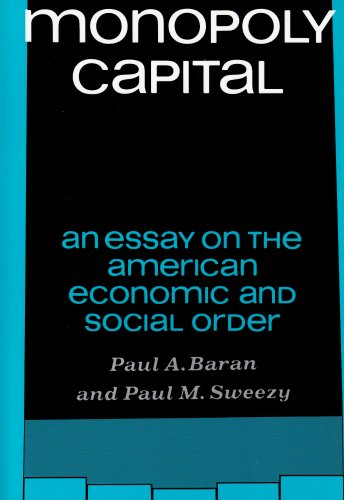 Monopoly Capital An Essay on the American Economic and Social Order Reprint  edition cover