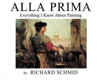 Alla Prima Everything I Know about Painting  1998 9780966211733 Front Cover