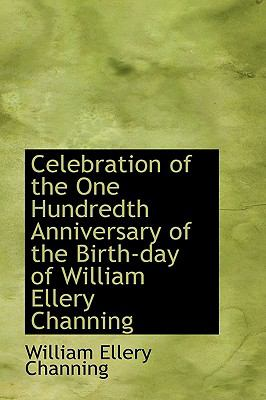 Celebration of the One Hundredth Anniversary of the Birth-day of William Ellery Channing:   2009 edition cover