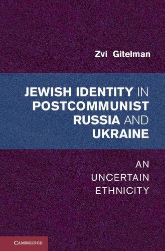 Jewish Identities in Postcommunist Russia and Ukraine An Uncertain Ethnicity  2012 9781107608733 Front Cover