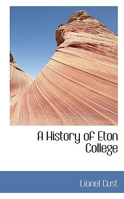 History of Eton College  N/A 9781116659733 Front Cover