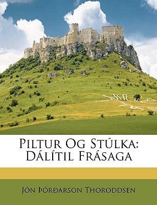 Piltur Og St�lk D�l�til Fr�saga N/A edition cover