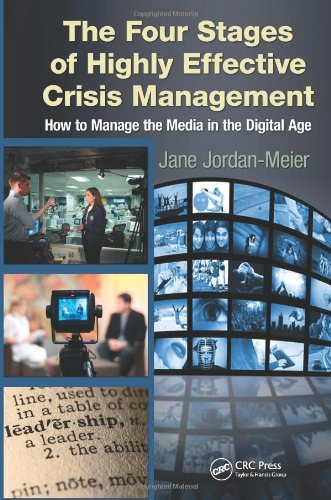 Four Stages of Highly Effective Crisis Management How to Manage the Media in the Digital Age  2011 edition cover
