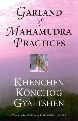 Garland of Mahamudra Practices   2002 9781559391733 Front Cover